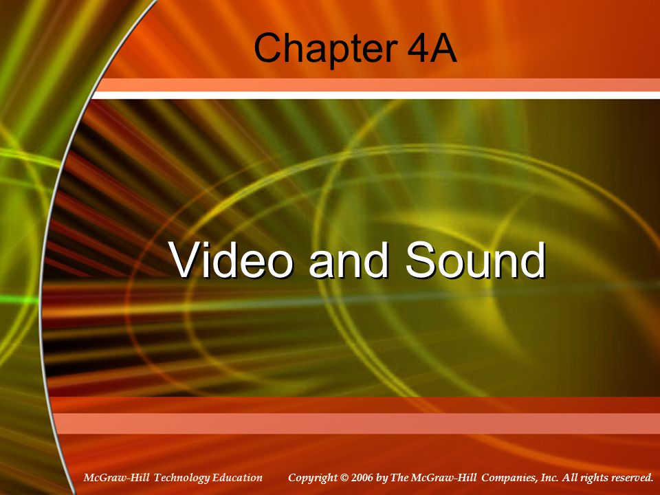 McGraw-Hill Technology Education Chapter 4A Video and Sound