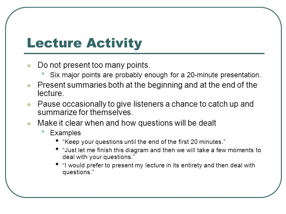 Lecture Activity Do not present too many points.