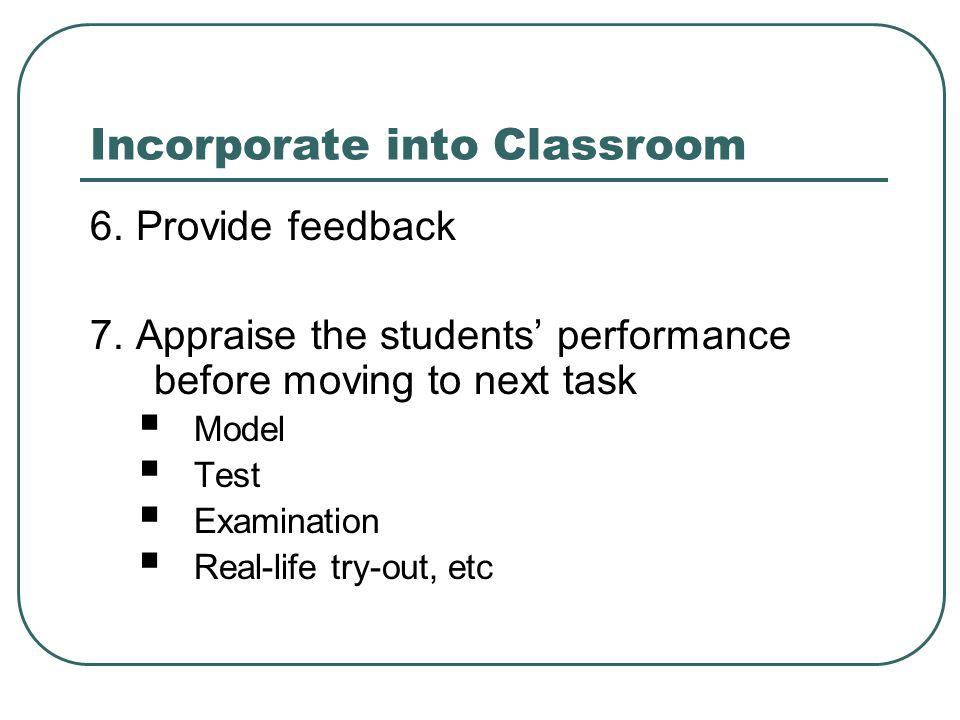 Incorporate into Classroom 6. Provide feedback 7.