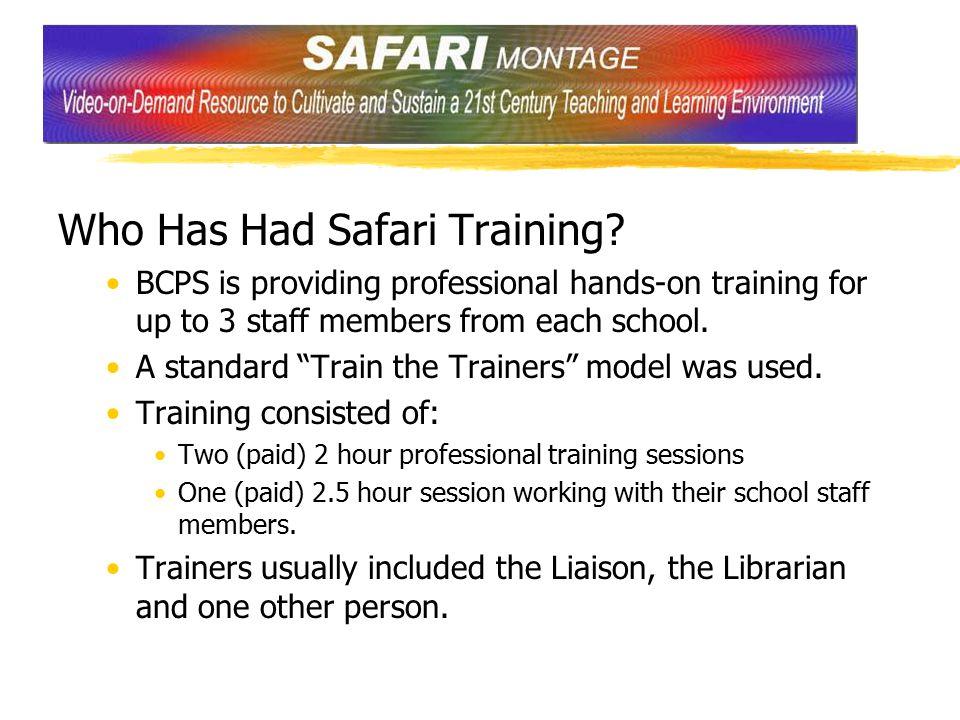 Who Has Had Safari Training.