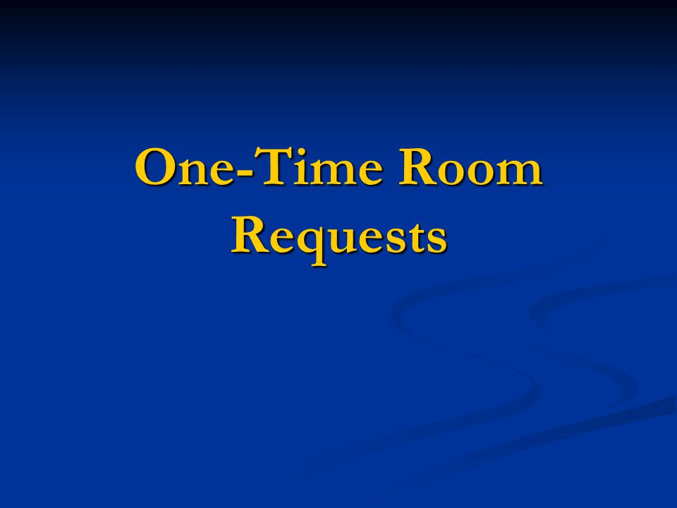 One-Time Room Requests