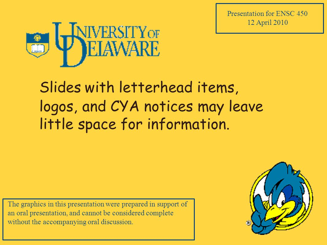 Slides with letterhead items, logos, and CYA notices may leave little space for information.
