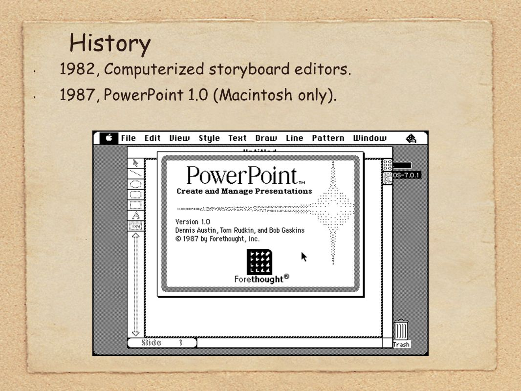 1982, Computerized storyboard editors. 1987, PowerPoint 1.0 (Macintosh only). History