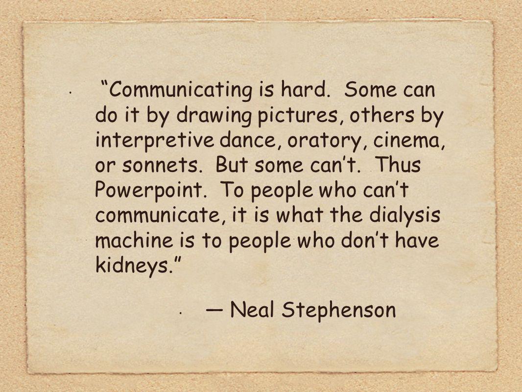 Communicating is hard.