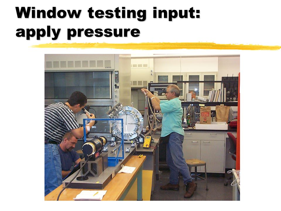 Window testing input: apply pressure