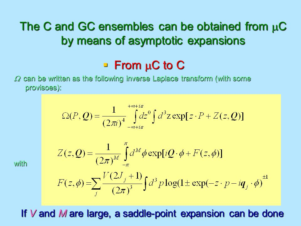 The C and GC ensembles can be obtained from  C by means of asymptotic expansions  From  C to C  can be written as the following inverse Laplace transform (with some provisoes): with If V and M are large, a saddle-point expansion can be done
