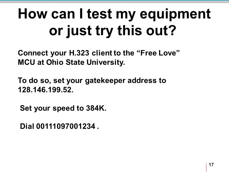 17 How can I test my equipment or just try this out.