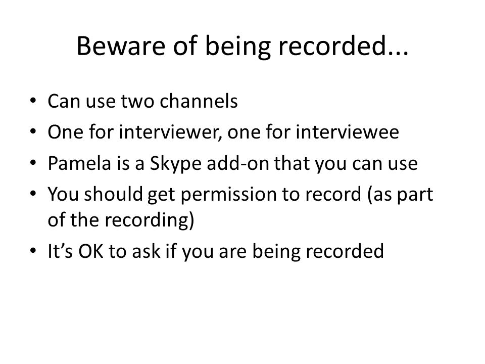 Beware of being recorded...