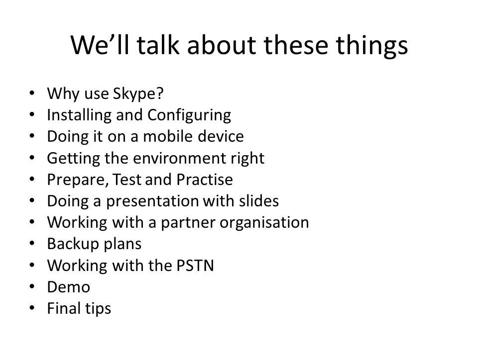 People use Skype because...