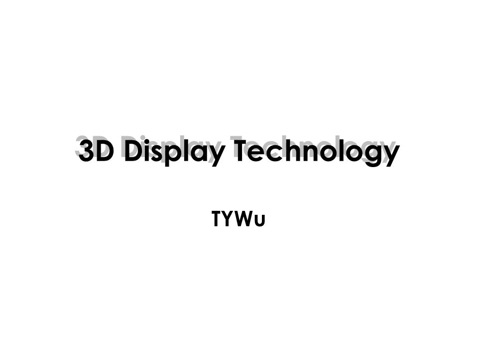 3D Display Technology TYWu