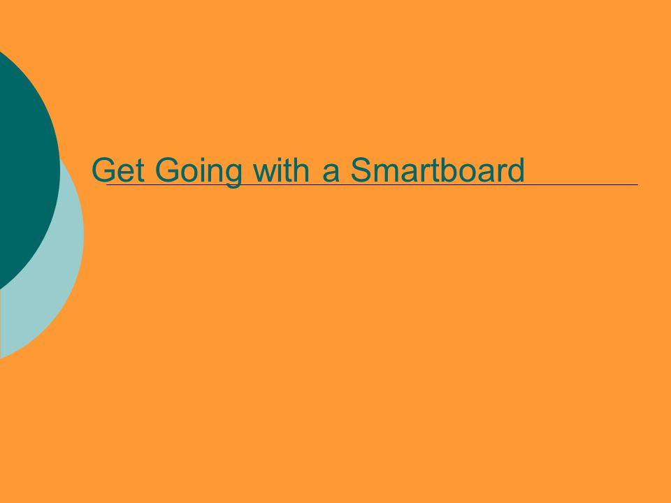 Get Going with a Smartboard