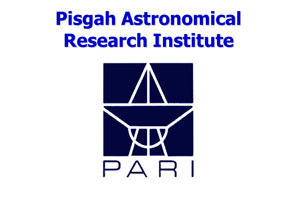 Introduction  Pisgah Astronomical Research Institute (PARI) is  A public not-for-profit public foundation  dedicated to providing research and educational access to radio and optical astronomy for a broad cross- section of users