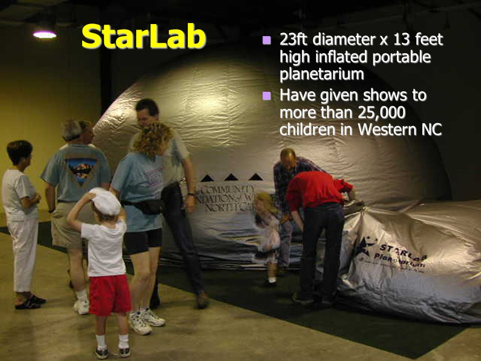 StarLab 23ft diameter x 13 feet high inflated portable planetarium Have given shows to more than 25,000 children in Western NC