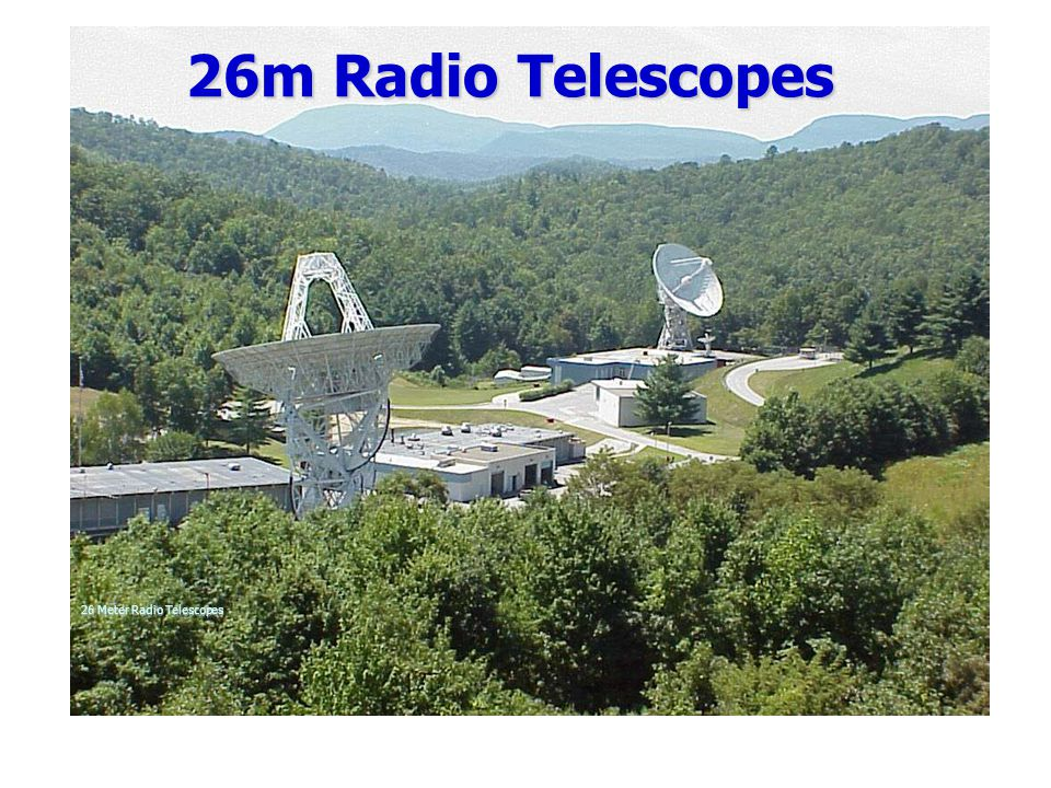 26m Radio Telescopes 26 Meter Radio Telescopes