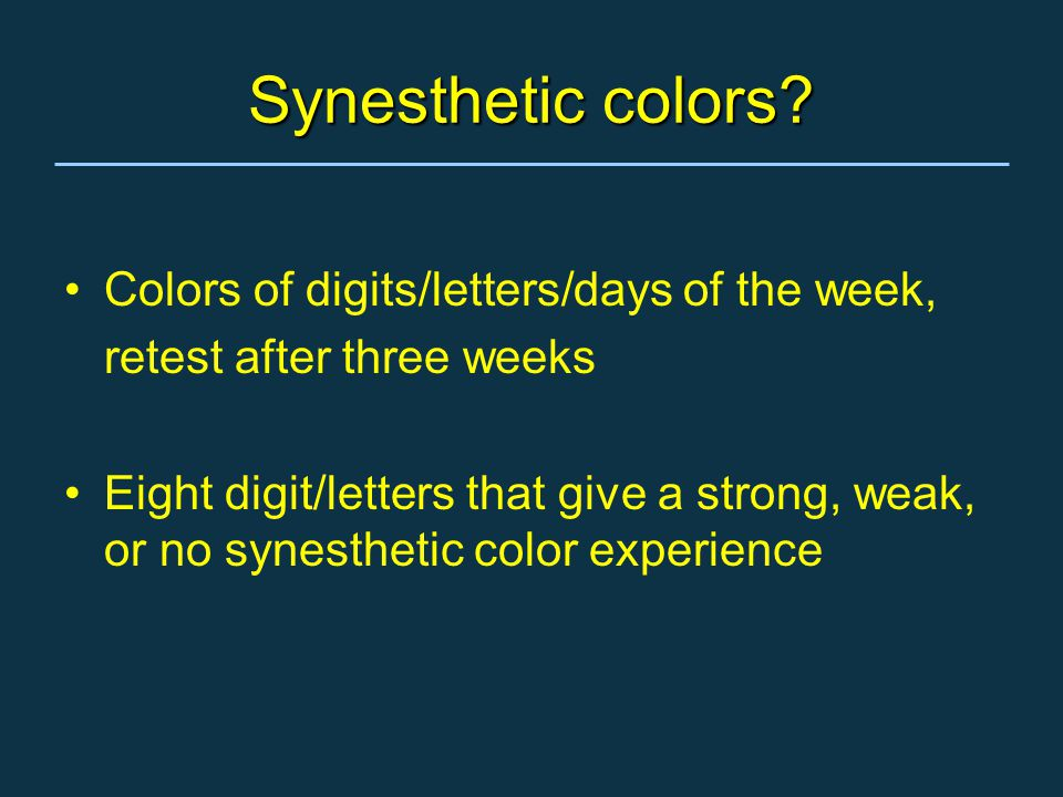 Synesthetic colors.