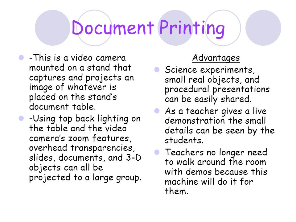 Document Printing -This is a video camera mounted on a stand that captures and projects an image of whatever is placed on the stand's document table.