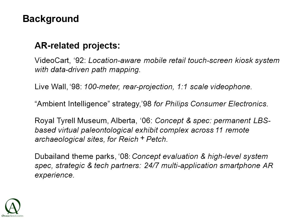 AR-related projects: VideoCart, '92: Location-aware mobile retail touch-screen kiosk system with data-driven path mapping.