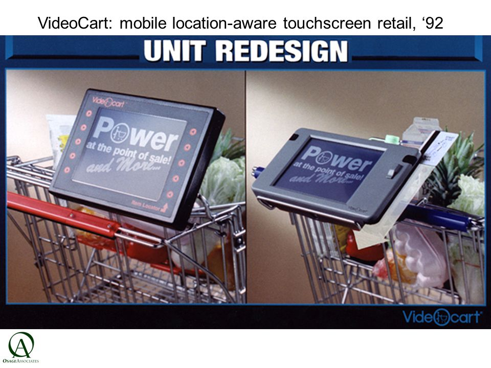 VideOcart VideoCart: mobile location-aware touchscreen retail, '92