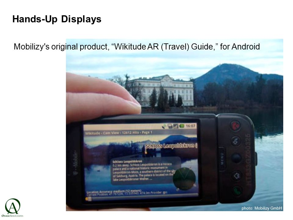 photo: Mobilizy GmbH Mobilizy s original product, Wikitude AR (Travel) Guide, for Android Hands-Up Displays