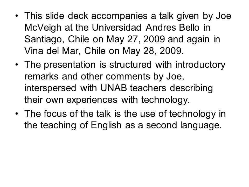 This slide deck accompanies a talk given by Joe McVeigh at the Universidad Andres Bello in Santiago, Chile on May 27, 2009 and again in Vina del Mar, Chile on May 28, 2009.