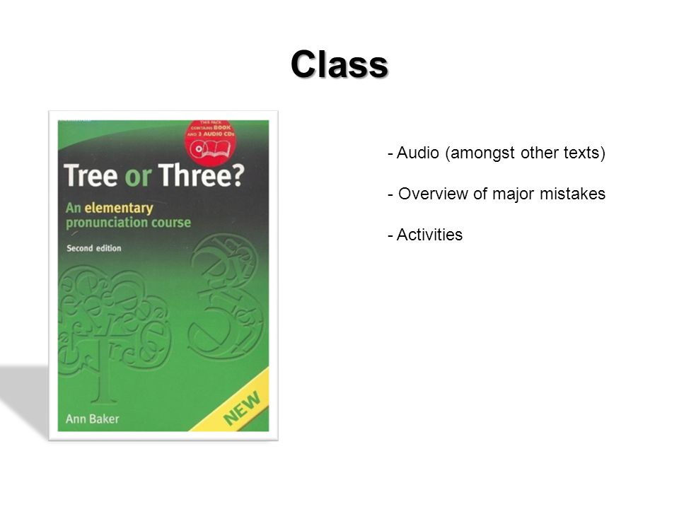 Class - Audio (amongst other texts) - Overview of major mistakes - Activities