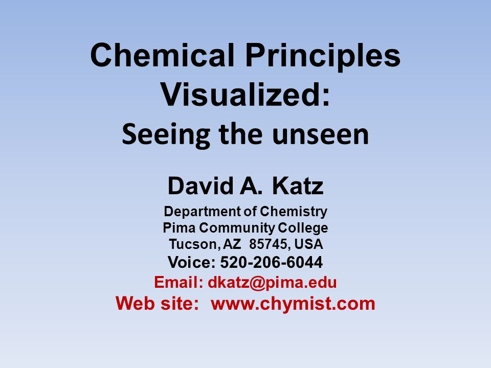 Chemical Principles Visualized: Seeing the unseen David A.