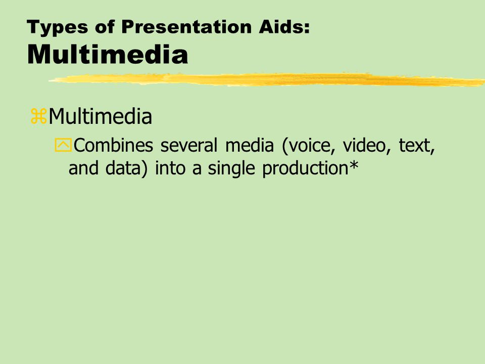 Types of Presentation Aids: Handouts zHandout yPage-sized items conveying information that is impractical to give in another manner or is kept by the listeners after the presentation*