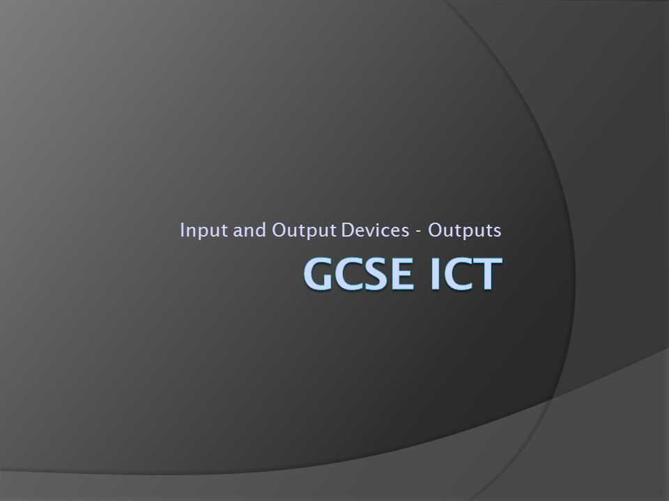 Input and Output Devices - Outputs