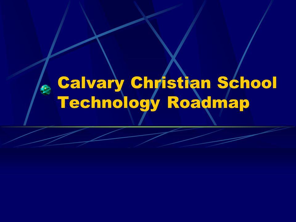 Calvary Christian School Technology Roadmap
