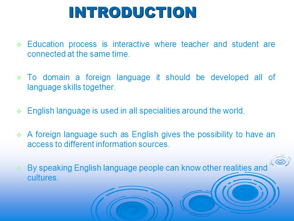 INTRODUCTION   Education process is interactive where teacher and student are connected at the same time.