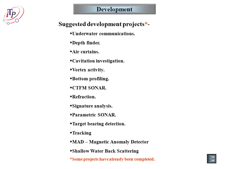 Development Suggested development projects*-  Underwater communications.