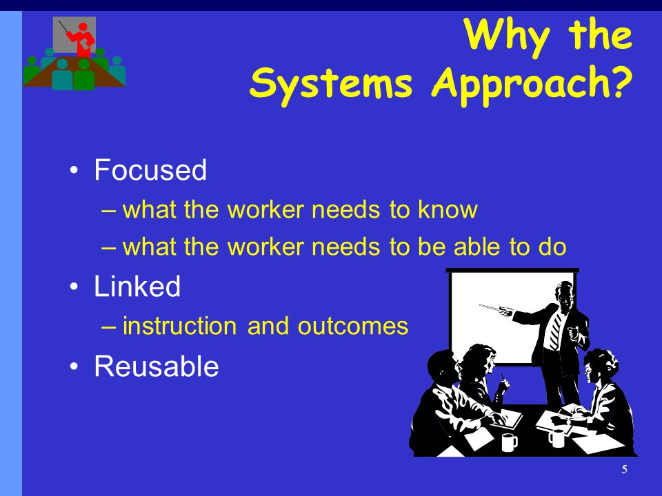 5 Why the Systems Approach.