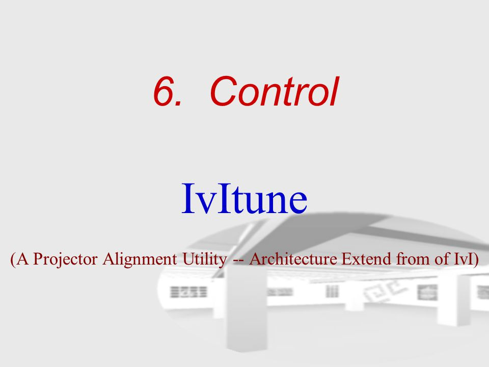 6. Control IvItune (A Projector Alignment Utility -- Architecture Extend from of IvI)