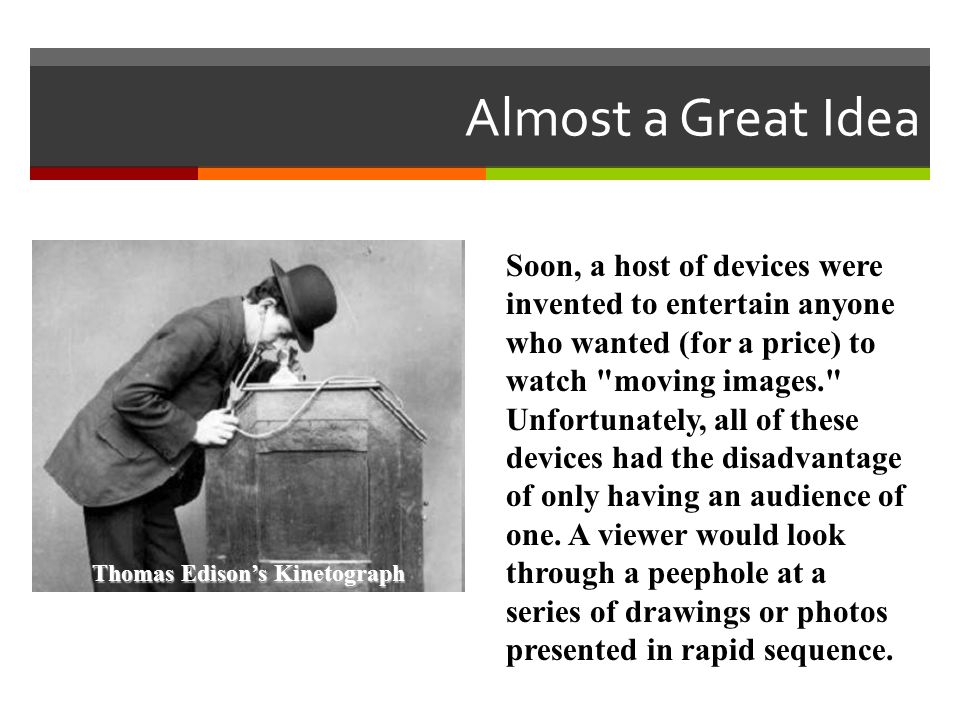 Soon, a host of devices were invented to entertain anyone who wanted (for a price) to watch