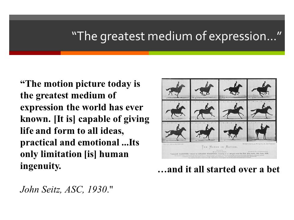 In 1904 Edward Muybridge, an Englishman, needed to settle a $25,000.00 bet.