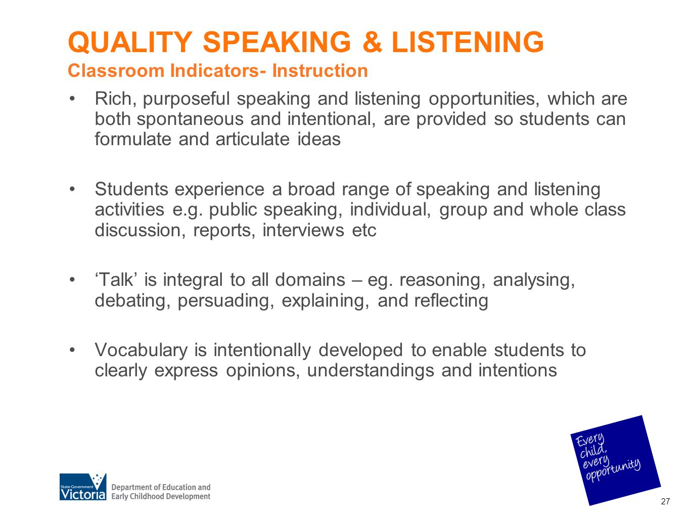 QUALITY SPEAKING & LISTENING Classroom Indicators- Instruction Rich, purposeful speaking and listening opportunities, which are both spontaneous and i