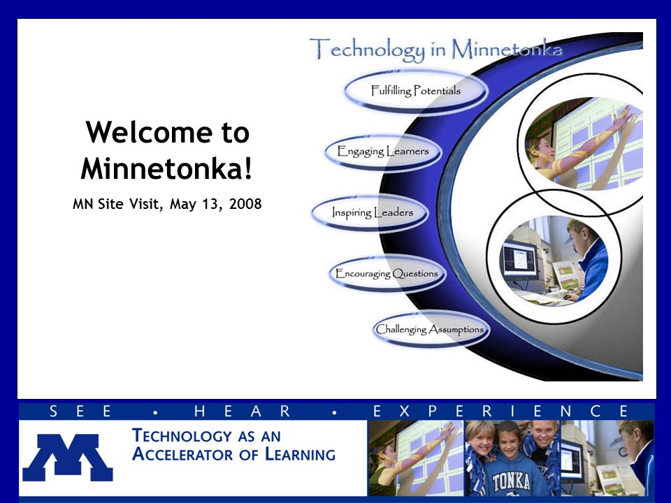 Welcome to Minnetonka! MN Site Visit, May 13, 2008