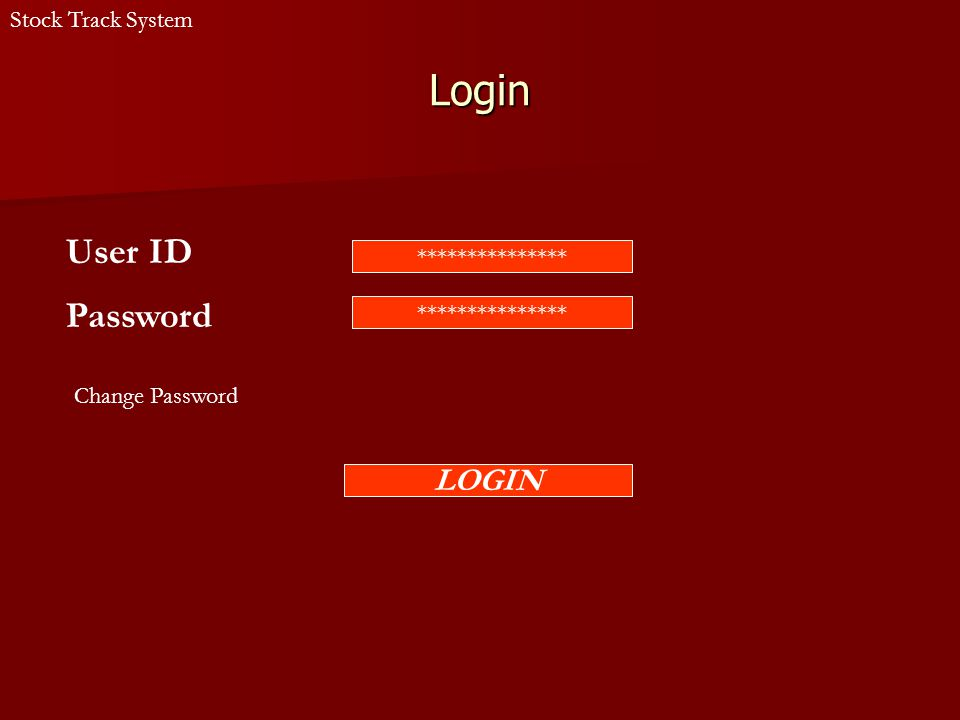 Change Password Existing Password *************** New Password *************** Re-Enter *************** Submit Stock Track System