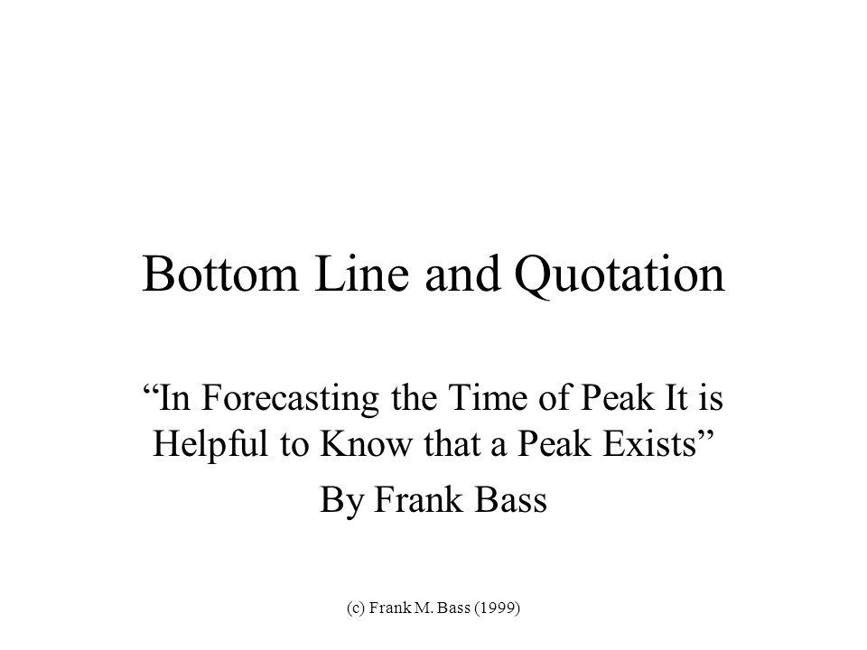 (c) Frank M. Bass (1999) Projection of World-Wide PC Demand, 1999- 2010-Data From Bill Gates, Newsweek 5-31-99