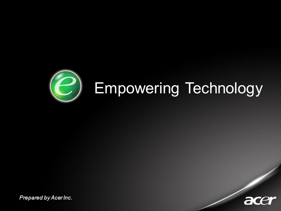 Prepared by Acer Inc. Empowering Technology