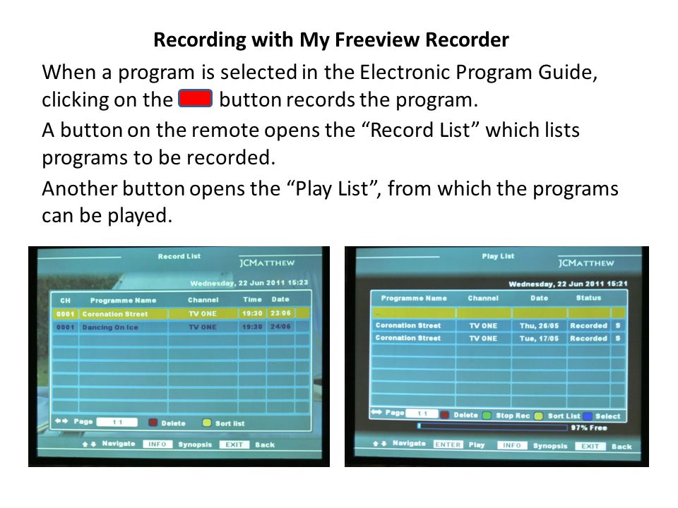 Recording with My Freeview Recorder When a program is selected in the Electronic Program Guide, clicking on the button records the program.