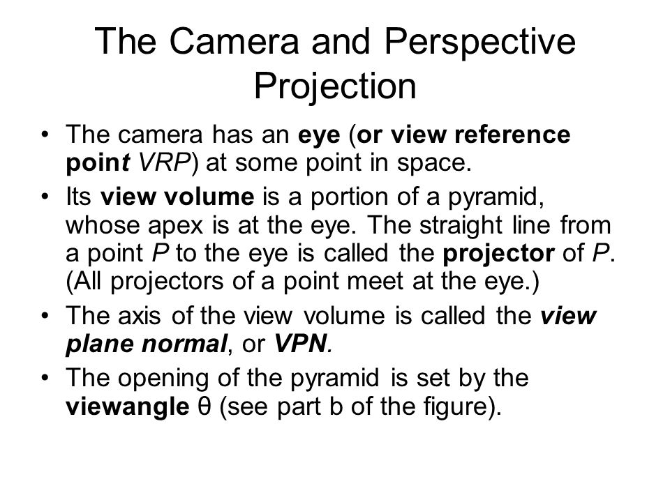 Implementing set() void Camera:: set(Point3 Eye, Point3 look, Vector3 up) {// create a modelview matrix and send it to OpenGL eye.set(Eye); // store the given eye position n.set(eye.x - look.x, eye.y - look.y, eye.z - look.z); // make n u.set(up.cross(n)); // make u = up X n n.normalize(); u.normalize(); // make them unit length v.set(n.cross(u)); // make v = n X u setModelViewMatrix(); // tell OpenGL }
