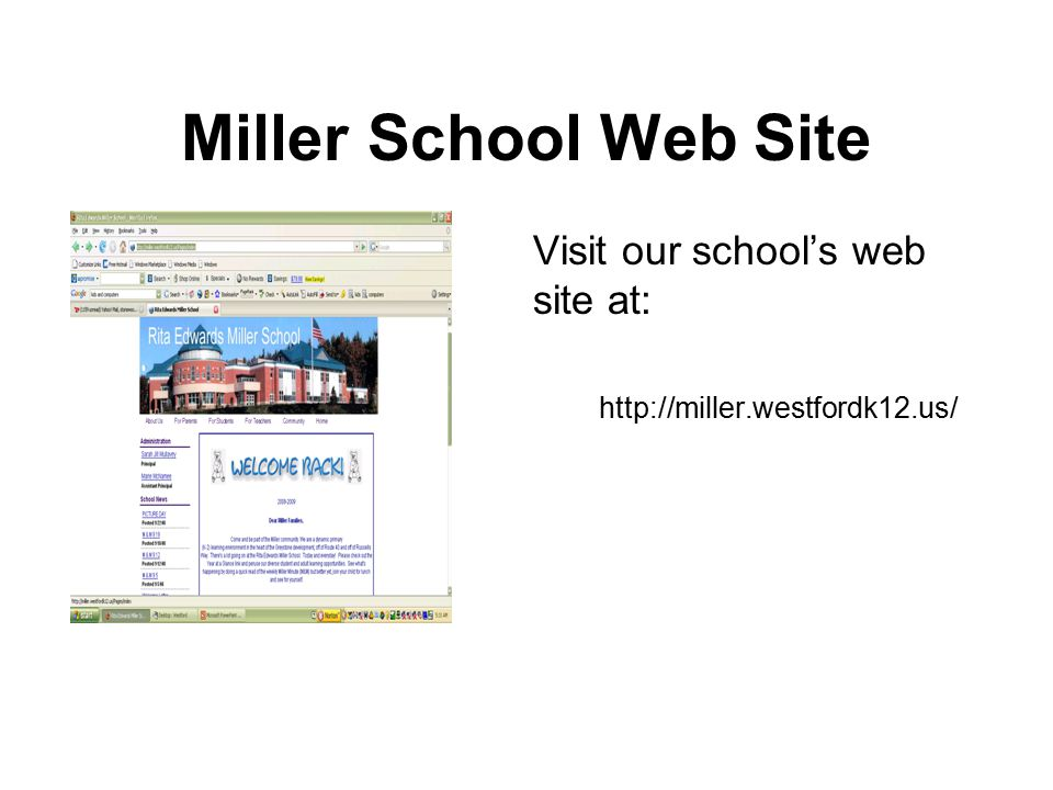 Miller School Web Site Visit our school's web site at: http://miller.westfordk12.us/
