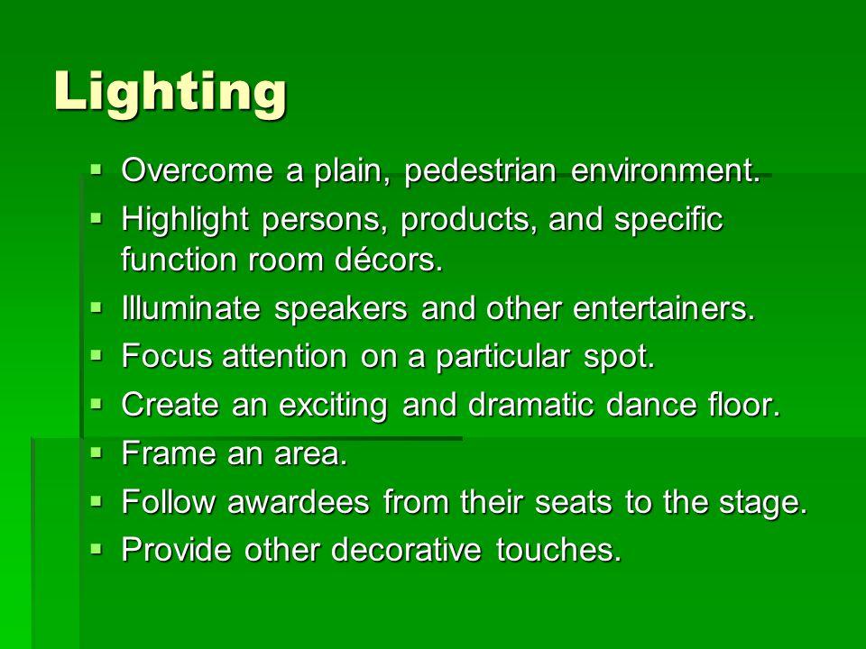 Lighting  Overcome a plain, pedestrian environment.