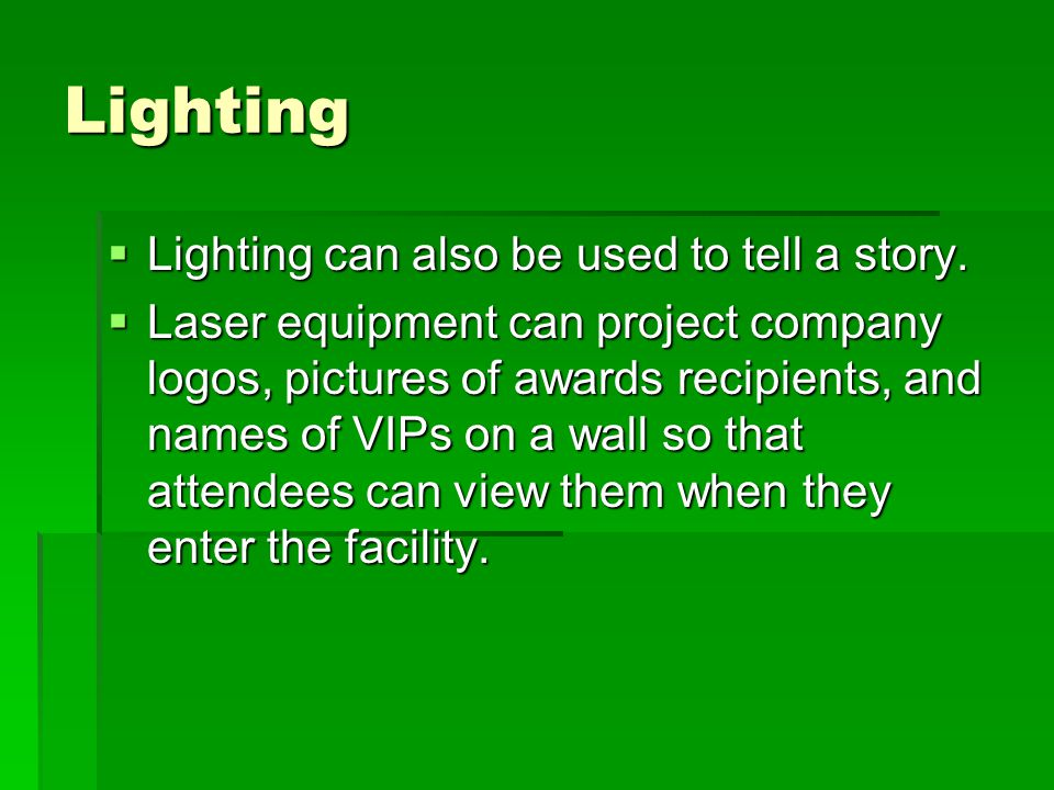 Lighting  Lighting can also be used to tell a story.
