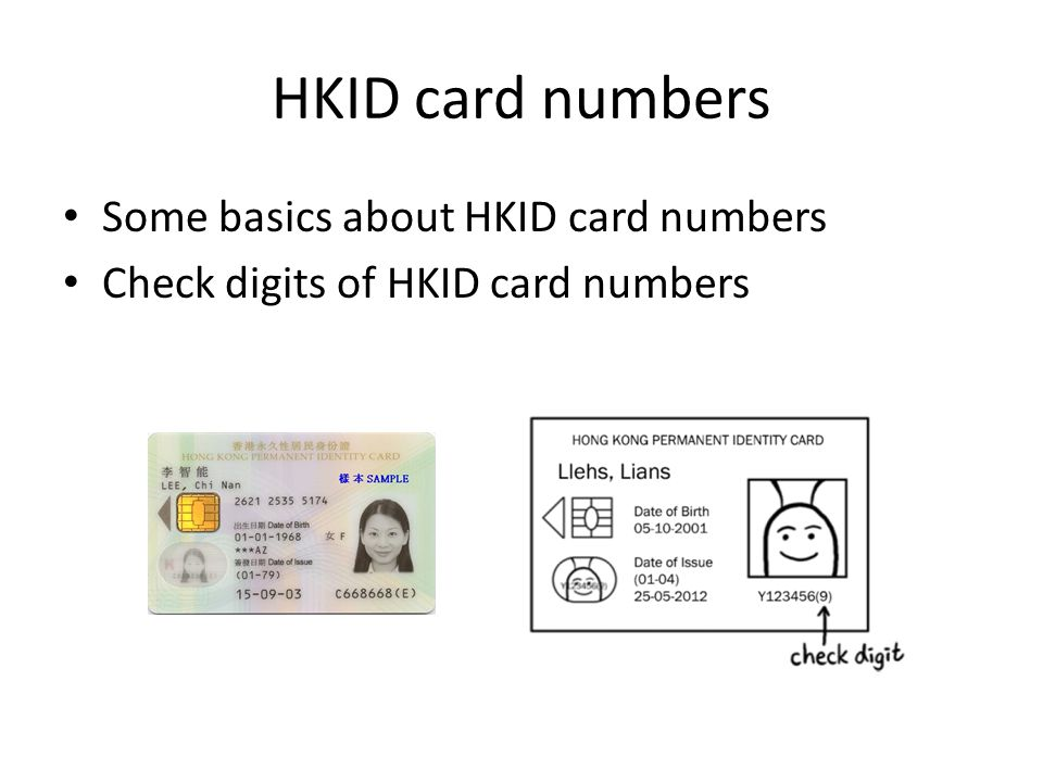 HKID card numbers Some basics about HKID card numbers Check digits of HKID card numbers