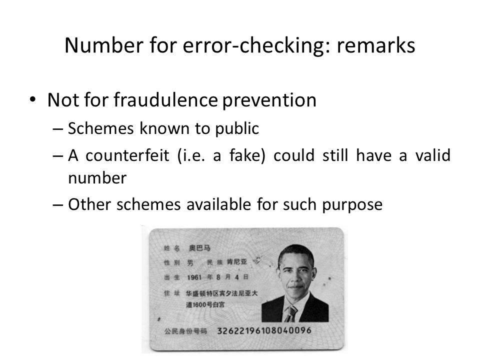 Number for error-checking: remarks Not for fraudulence prevention – Schemes known to public – A counterfeit (i.e.