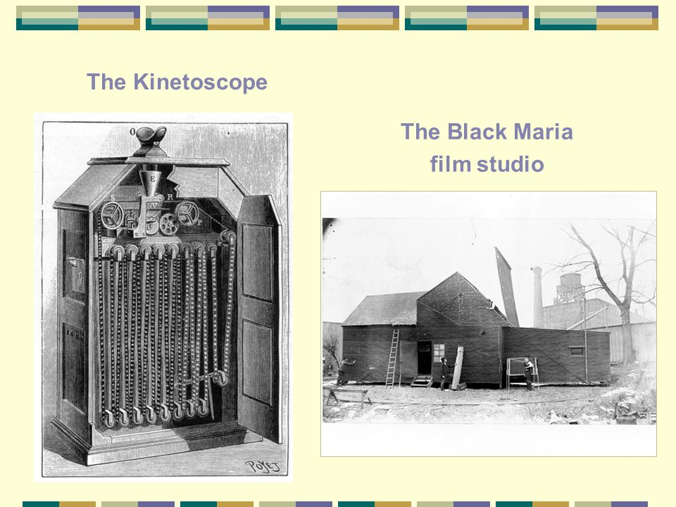 The Kinetoscope The Black Maria film studio