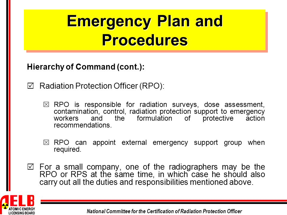 National Committee for the Certification of Radiation Protection Officer Emergency Plan and Procedures Hierarchy of Command (cont.):  Radiation Prote