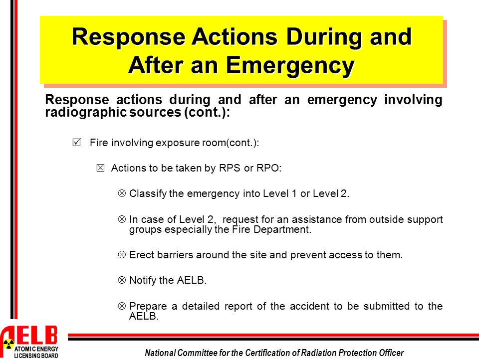 National Committee for the Certification of Radiation Protection Officer Response Actions During and After an Emergency Response actions during and af